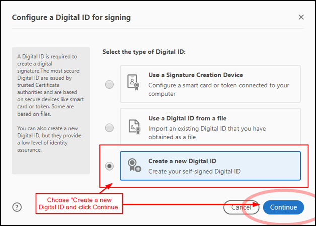 """Figure 2 - If you already had a digital ID stored as a file, you could load it here.  Since we're starting from scratch, choose """"Create a new Digital ID"""" and click continue."""