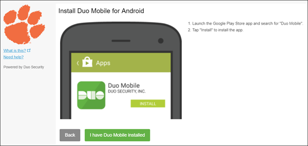 Install Duo Mobile. This screen whill show the platform - so  if your phone is an iPhone, it will say iPhone. This says Android.